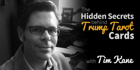 Blog-20150325-Hidden-Secrets-Trump-Tarot-Cards-with-Tim-Kane
